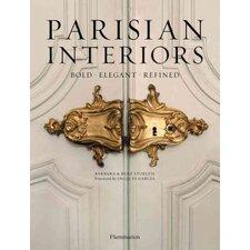 Parisian Interiors; Bold, Elegant, Refined