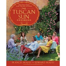 The Tuscan Sun Cookbook; Recipes from Our Italian Kitchen